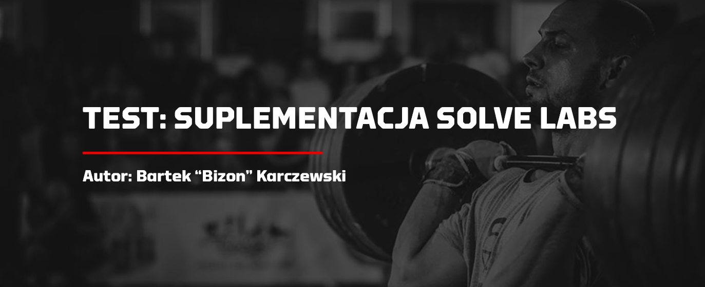 Suplementacja Solve Labs vs. Bizon