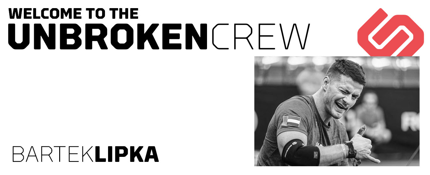 Bartek Lipka | Welcome to the Unbroken CREW!