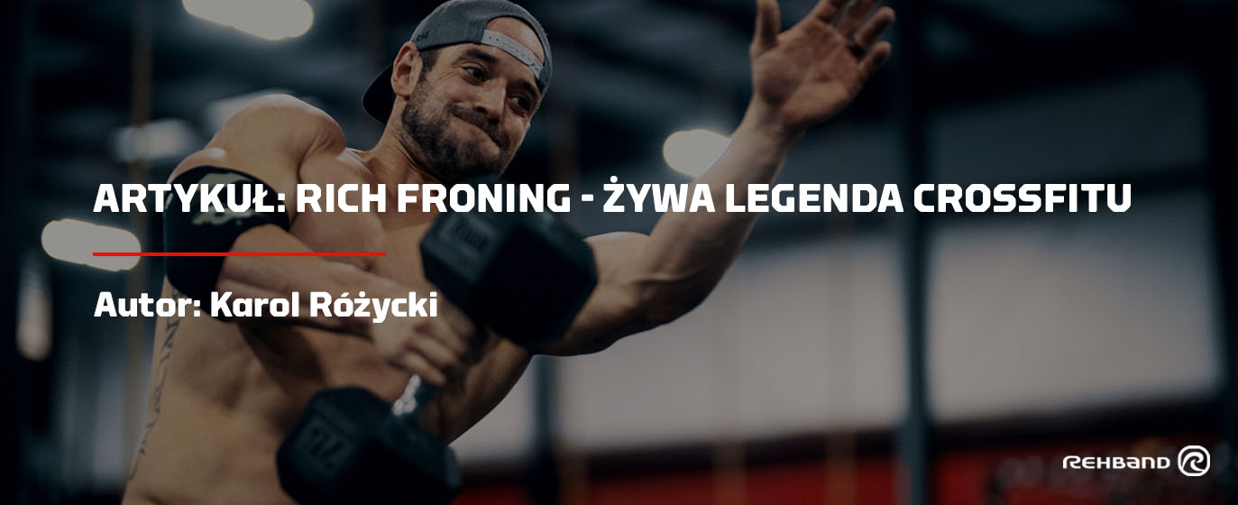 Rich Froning - żywa legenda Crossfitu