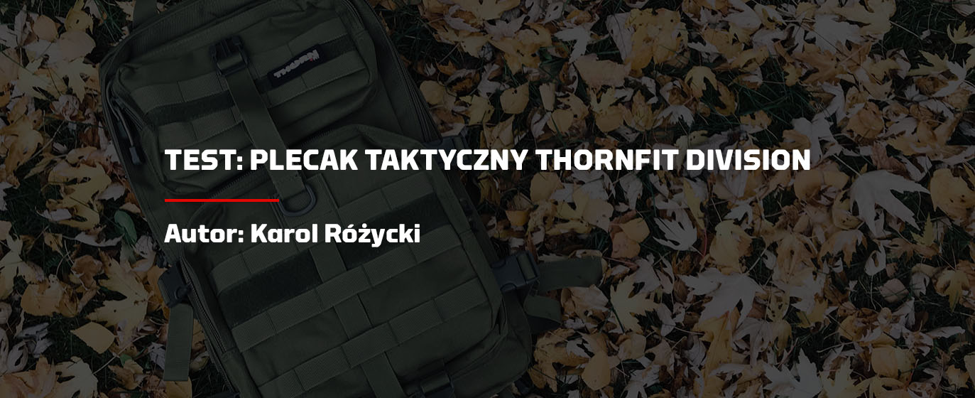 Recenzja Plecaka ThornFit Division Tactical Backpack