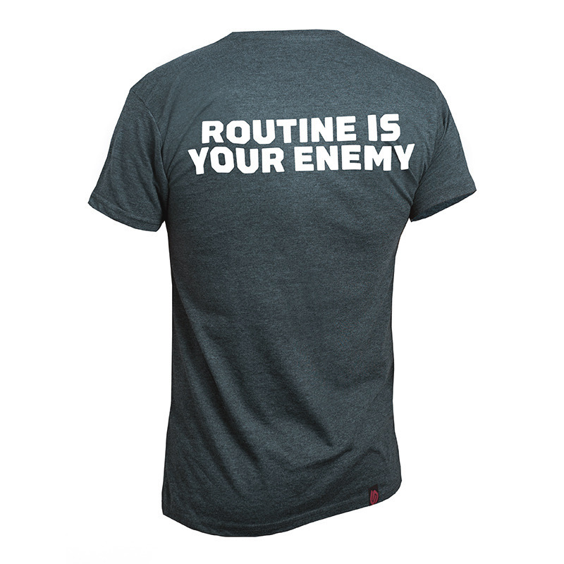 Unbroken Routine Is Your Enemy T-shirt
